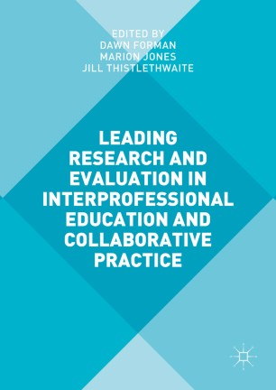 Leading Research and Evaluation in Interprofessional Education and Collaborative Practice :