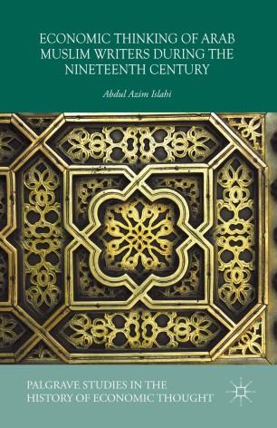 Economic Thinking of Arab Muslim Writers During the Nineteenth Century