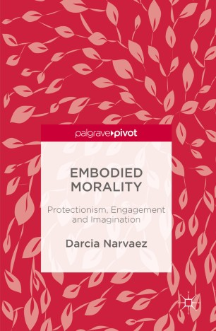 Embodied Morality : Protectionism, Engagement and Imagination