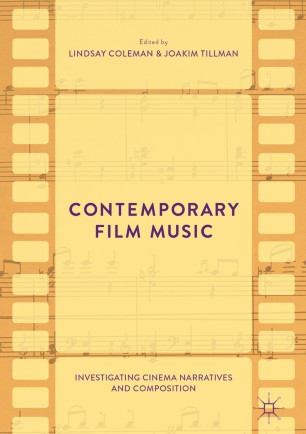 Contemporary Film Music : Investigating Cinema Narratives and Composition