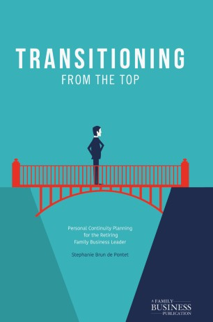 Transitioning from the Top : Personal Continuity Planning for the Retiring Family Business Leader