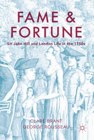 Fame and Fortune : Sir John Hill and London Life in the 1750s