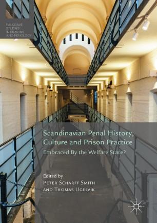 Scandinavian Penal History, Culture and Prison Practice