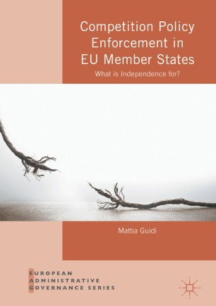 Competition Policy Enforcement in EU Member States : What is Independence for?