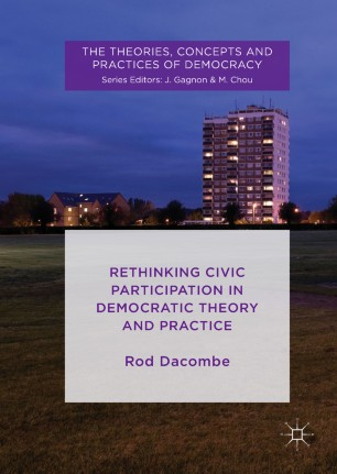 Rethinking Civic Participation in Democratic Theory and Practice