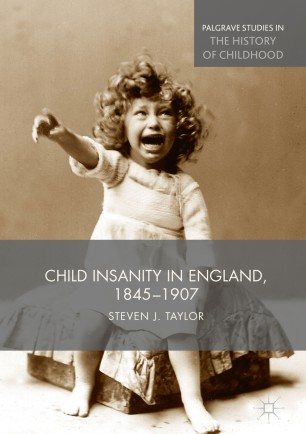 Child Insanity in England, 1845-1907