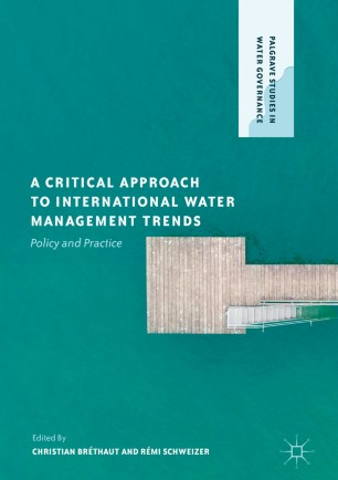 A Critical Approach to International Water Management Trends