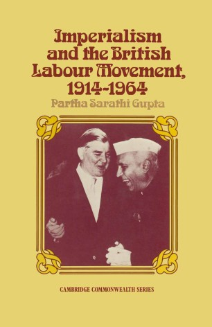 Imperialism and the British Labour Movement, 1914–1964