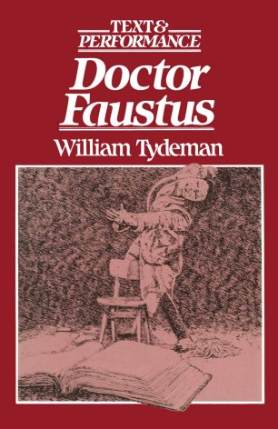 Doctor Faustus : Text and Performance