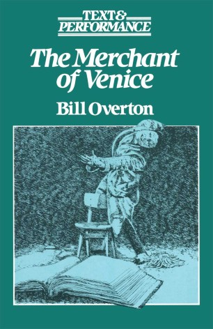 The Merchant of Venice : Text and Performance