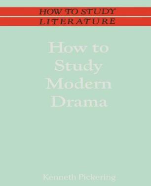 How to Study Modern Drama :