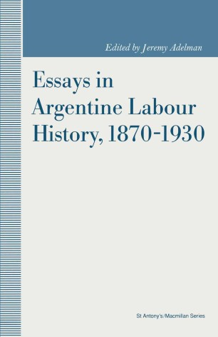 Essays in Argentine Labour History 1870–1930