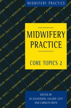 MIDWIFERY PRACTICE: Core Topics 2 :