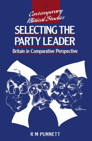 Selecting the Party Leader: Britain in Comparative Perspective