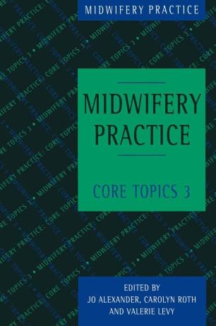 Midwifery Practice: Core Topics 3 :