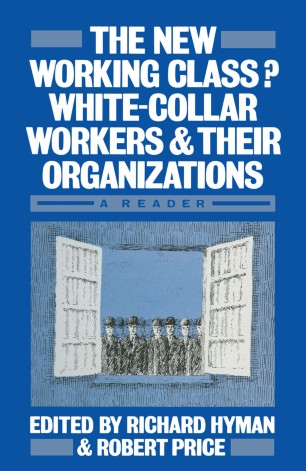 The New Working Class? White-Collar Workers and their Organizations