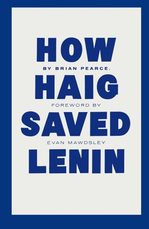 How Haig Saved Lenin