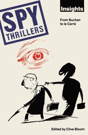 Spy Thrillers : From Buchan to le Carré