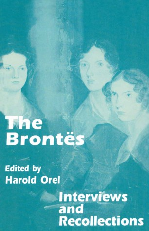 The Brontës : Interviews and Recollections