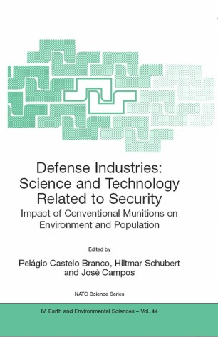 Defense Industries: Science and Technology Related to Security: Impact of Conventional Munitions on Environment and Population :
