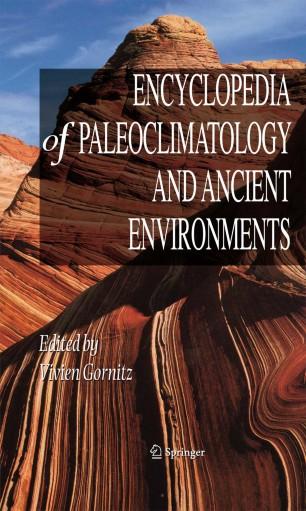 [Encyclopedia of Paleoclimatology and Ancient Environments]