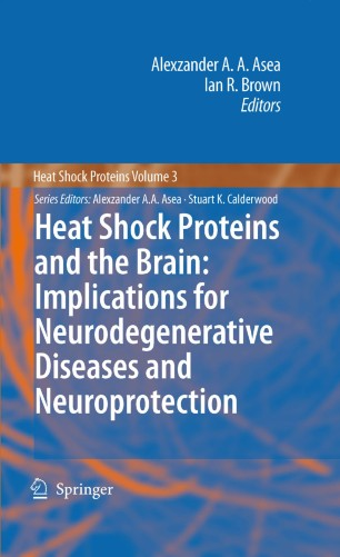 Heat Shock Proteins and the Brain: Implications for Neurodegenerative Diseases and Neuroprotection
