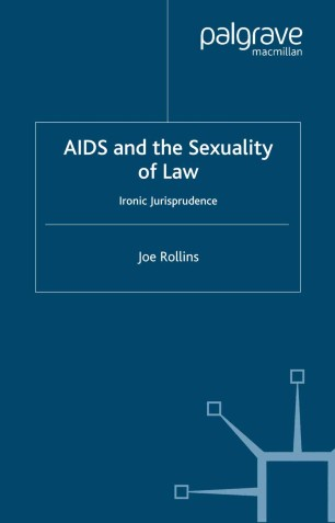 AIDS and the Sexuality of Law: Ironic Jurisprudence