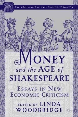 Money And The Age Of Shakespeare Essays In New Economic Criticism  Money And The Age Of Shakespeare Essays In New Economic Criticism