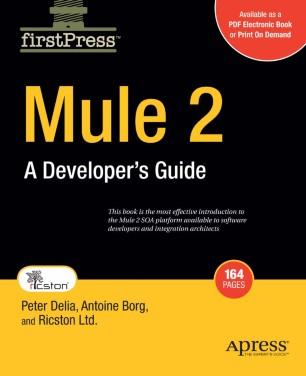 Mule 2: A Developer's Guide to ESB and Integration Platform