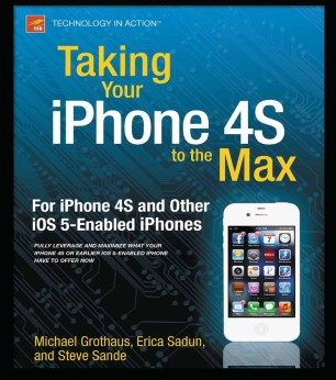 Taking Your iPhone to the Max, iOS 5 Edition