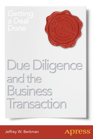 Due Diligence and the Business Transaction : Getting a Deal Done