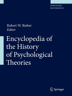 [Encyclopedia of the History of Psychological Theories]