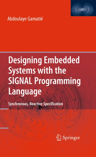 Designing Embedded Systems with the SIGNAL Programming