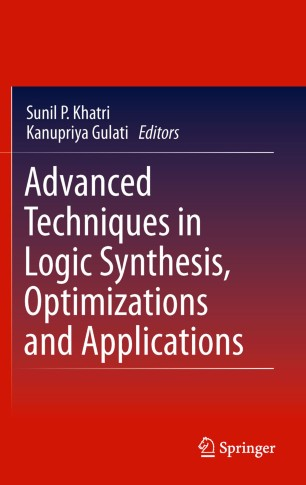 Advanced Techniques in Logic Synthesis, Optimizations and Applications