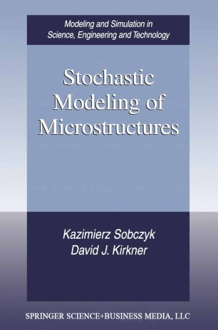 Stochastic Modeling of Microstructures :