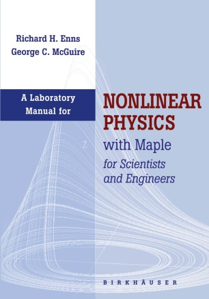 Laboratory Manual for Nonlinear Physics with Maple for