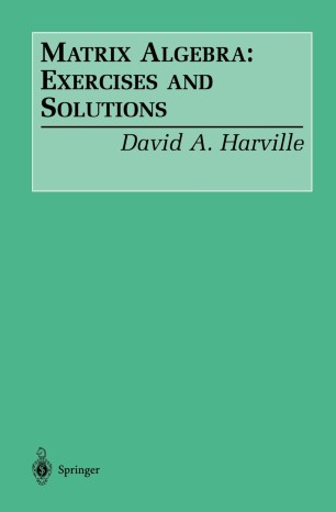 Matrix Algebra: Exercises and Solutions | SpringerLink