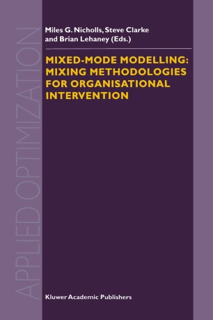 Mixed-Mode Modelling: Mixing Methodologies For Organisational Intervention