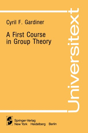 A First Course in Group Theory