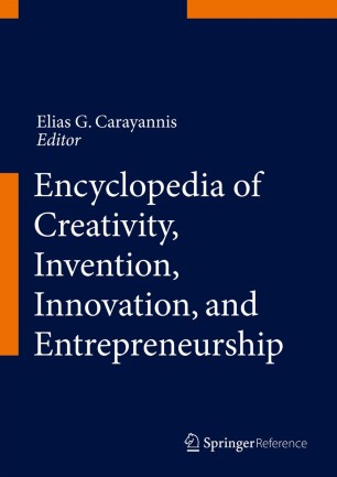[Encyclopedia of Creativity, Invention, Innovation and Entrepreneurship]