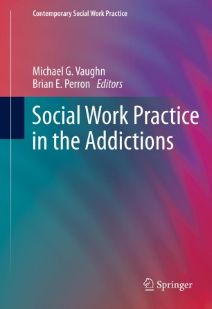 Social Work Practice in the Addictions :