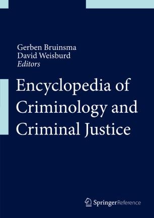 [Encyclopedia of Criminology and Criminal Justice]