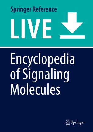 [Encyclopedia of Signaling Molecules]