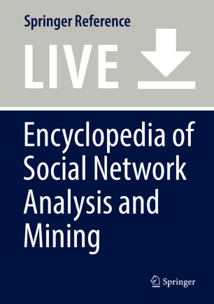 [Encyclopedia of Social Network Analysis and Mining]