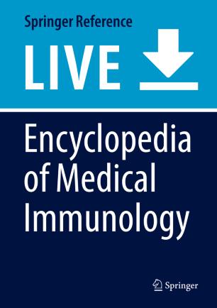 [Encyclopedia of Medical Immunology]