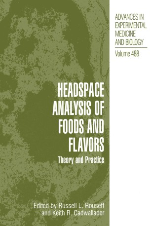 Headspace Analysis of Foods and Flavors : Theory and Practice