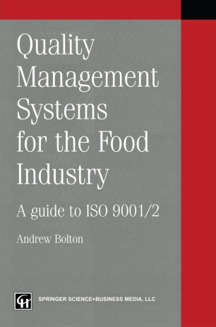 Quality Management Systems for the Food Industry : A guide to ISO 9001/2