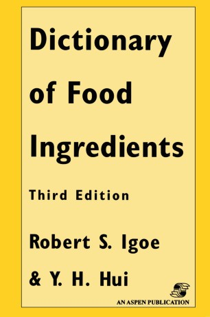 Dictionary of Food Ingredients :