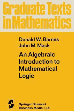 An Algebraic Introduction to Mathematical Logic