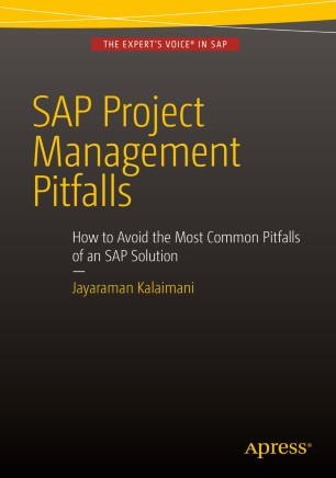 SAP Project Management Pitfalls : How to Avoid the Most Common Pitfalls of an SAP Solution